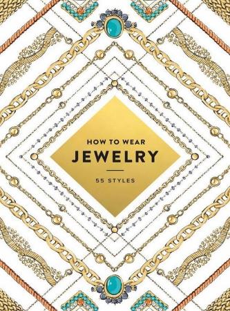 How to Wear Jewelry : 55 Styles