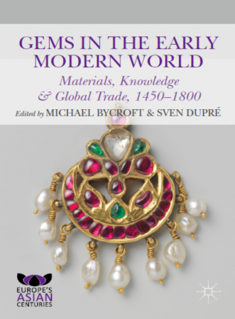 Gems in the Early Modern World : Materials, Knowledge and Global Trade, 1450–1800