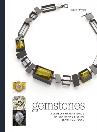 Gemstones: A Jewelry Maker's Guide to Identifying and Using Beautiful Rocks