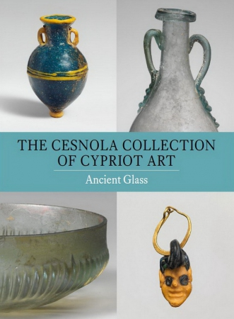 The Cesnola Collection of Cypriot Art: Ancient Glass