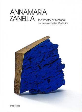 Annamaria Zanella: The Poetry of Material / La Poesia della Materia