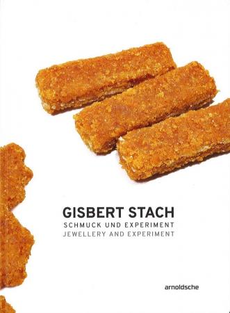 Gisbert Stach: Jewellery and Experiment/Schmuck und Experiment
